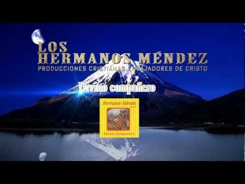 LOS HERMANOS MENDEZ Divino compañero