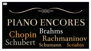 Piano Encores | Chopin Brahms Shumann Shubert | Instrumental Classical Music