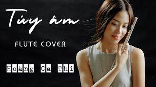 Túy âm - Xesi, Masew, Nhatnguyen (Flute Cover) | Hoàng Ca Thi