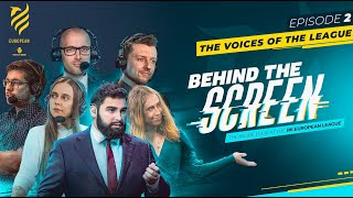 BEHIND THE SCREEN, Ep 2: The Voices of the League