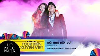 Nỗi Nhớ Đầy Vơi - Hồ Ngọc Hà, Noo Phước Thịnh   Tour Diễn Xuyên Việt