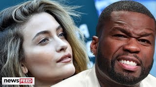 Paris Jackson SLAMS 50 Cent With Epic Clap Back!
