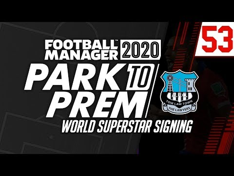 Park To Prem FM20 | Tow Law Town #53 - SUPERSTAR SIGNING | Football Manager 2020
