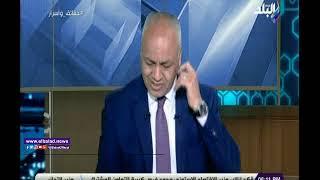 مصطفي بكري: قنوات الإخوان مش عايزين مصر تقف علي رجليه ...
