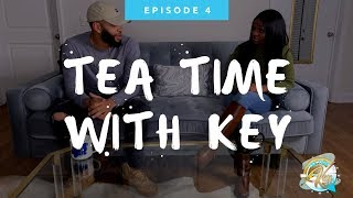 Tea Time With Key: Episode 4 God Made