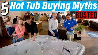 5 Hot Tub Buying Myths BUSTED   What You Need to Know Before You Buy Your New Spa