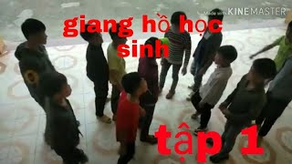 Phim ngắn   Giang hồ học sinh   tập 1