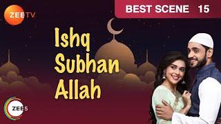 Ishq Subhan Allah - Hindi Serial - Episode 15 - April 03, 2018 - Zee Tv Show - Best Scene