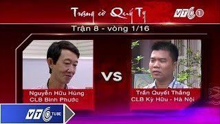 Trạng cờ Quý Tỵ: Vòng 1 - Hữu Hùng Vs Quyết Thắng | VTC