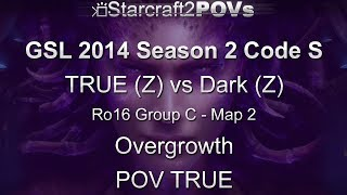 SC2 HotS - GSL 2014 S2 Code S - TRUE vs Dark - Ro16 Group C - Map 2 - Overgrowth - TRUE