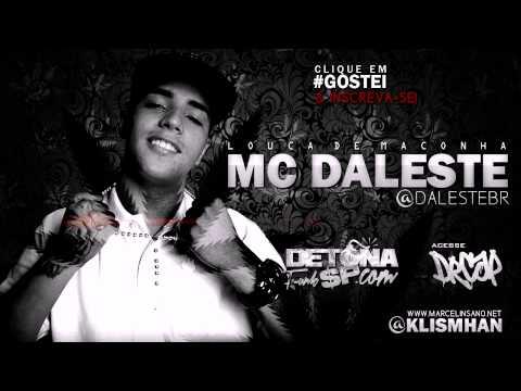 Baixar MC Daleste - Louca de Maconha (Dj Wilton) Música Nova 2013!