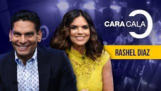 #CaraCala con Rashel Diaz