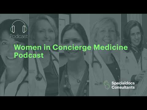 In Specialdocs complimentary new podcast, five leading female physicians discuss why Concierge Medicine is an ideal fit for women, deeply rewarding and uniquely suited to their vision of patient care.