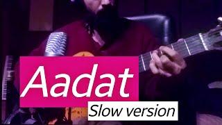 Aadat (Slow Version) - Fingerstyle