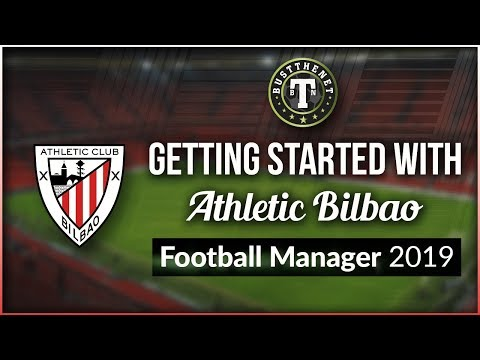 Getting Started With Athletic Bilbao Football Manager 2019