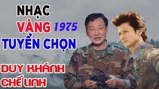 Duy Khánh Chế Linh - Nhạc Vàng 1975  - Những Ca Khúc Bất Hủ Duy Khánh Chế Linh