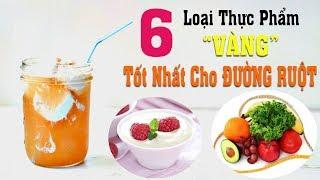 6 loại thực phẩm Vàng tốt nhất cho sức khỏe