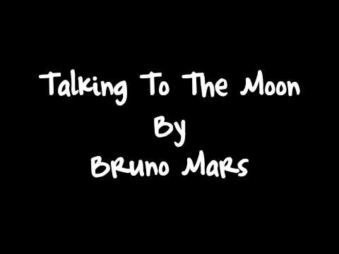 Talking To The Moon - Bruno Mars Lyrics