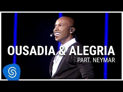 Ousadia & Alegria (feat. Neymar)