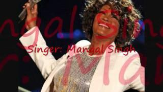 Mangal Singh - A Tribute To Whitney Houston - Tu Hai Mera Sanam