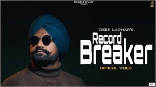 Record Breaker ( Full Video ) | Deep Ladhar | Latest Punjabi Songs 2021 | Humble Music |