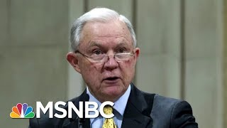 Jeff Sessions: Justice Department Won't Be 'Influenced By Political Considerations' | MSNBC