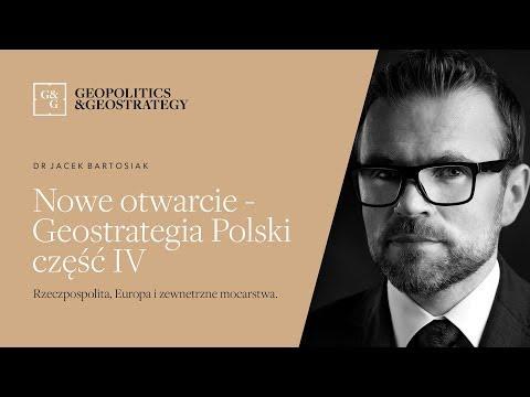 Jacek Bartosiak i Nowe Otwarcie - Geostrategia Polski część 4