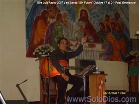 Rezo Por ti - Luis Enrique Ascoy - Solo Dios