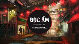 Độc Ẩm - Nguyễn Kiều Anh ( Feliks Alvin Remix )