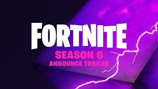 Fortnite - Season 6 Announce Trailer