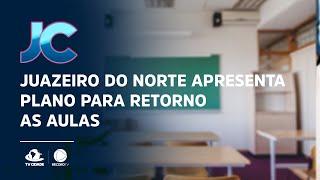 Juazeiro do Norte apresenta plano para retorno as aulas