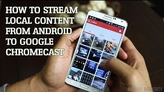 How to Stream Local Content from Android to Chromecast!