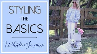 10 Tips to Help You Rock Your White Pants or Jeans | Styling the Basics #4
