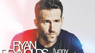 Ryan Reynolds | Funny Moments Part 2