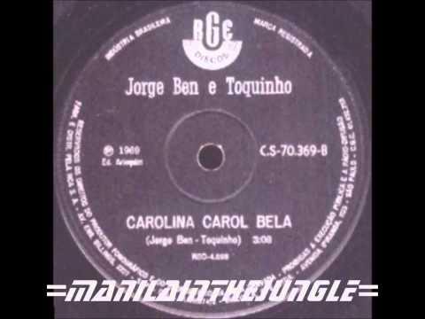 Baixar JORGE BEN e TOQUINHO - Carolina Carol Bela (1969)
