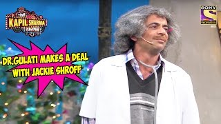 Dr. Gulati Makes A Deal With Jackie Shroff - The Kapil Sharma Show