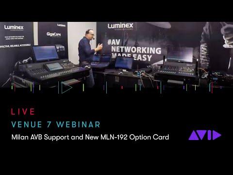 VENUE 7 Webinar — Milan AVB Support and New MLN-192 Option Card