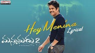 Hey Menina Lyrical- Manmadhudu 2 Movie: Nagarjuna, Rakul P..