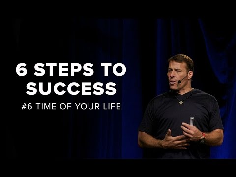 Tony Robbins: Time Of Your Life | 6 Steps to Success