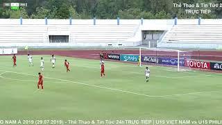 FULL - U15 VIỆT NAM vs U15 PHILIPPINES - VCK U15 Đông Nam Á 2019