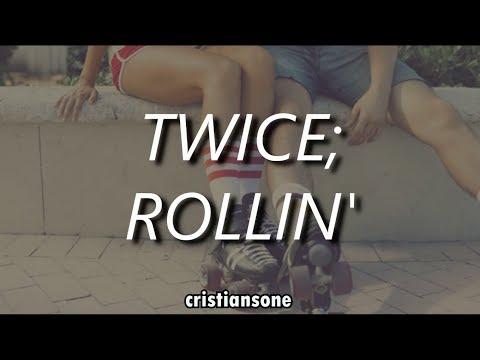twice - rollin' // sub español