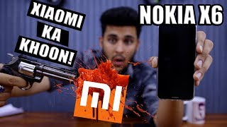 NOKIA X6 India - Isne Xiaomi Ka Khoon Kar Diya! JULY TAK WAIT KARLO!