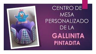 Centro de Mesa Personalizada de la Gallinita Pintadita