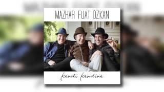 Mazhar Fuat Özkan - Güzel Şeyler De Oluyor