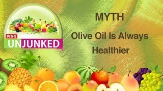 Food Myth || Olive Oil Is Always Healthy
