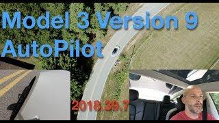 Model 3 Version 9 AutoPilot 2018.39.7
