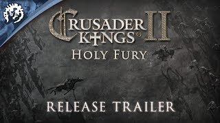 Crusader Kings II - Holy Fury Megjelenés Trailer