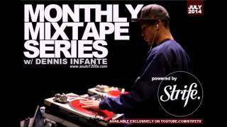 Dennis Infante x Strife TV | Monthly Mixtape Series July