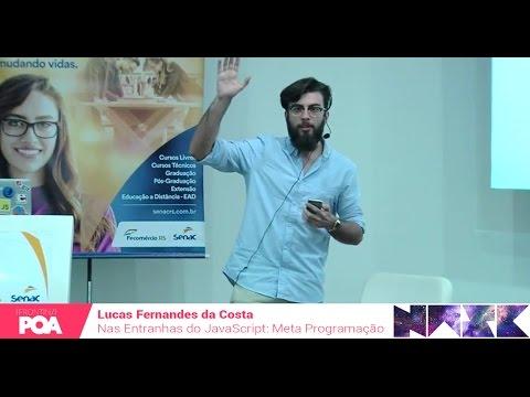 Front in POA 2016 - Lucas Fernandes da Costa - Nas Entranhas do JavaScript: Meta Programação