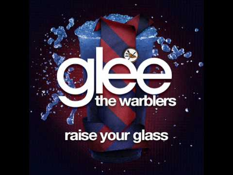 The Warblers - Raise Your Glass [LYRICS]